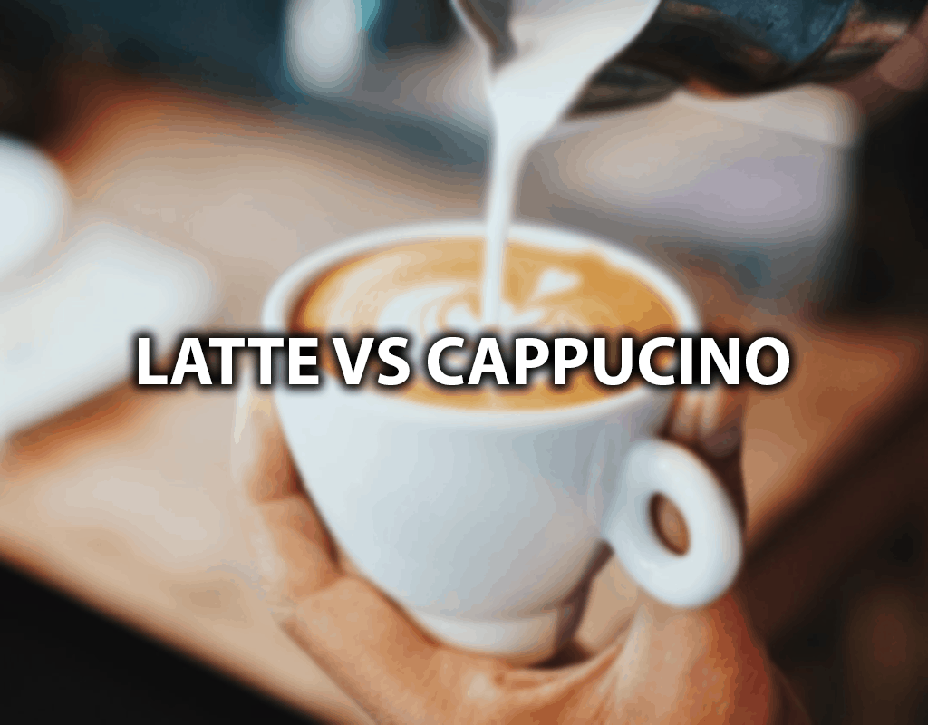 latte vs cappucino