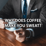 sweating after drinking coffee