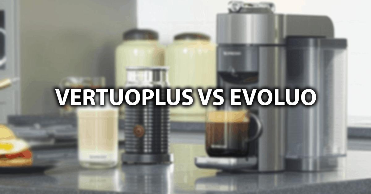 vertuoplus vs evoluo