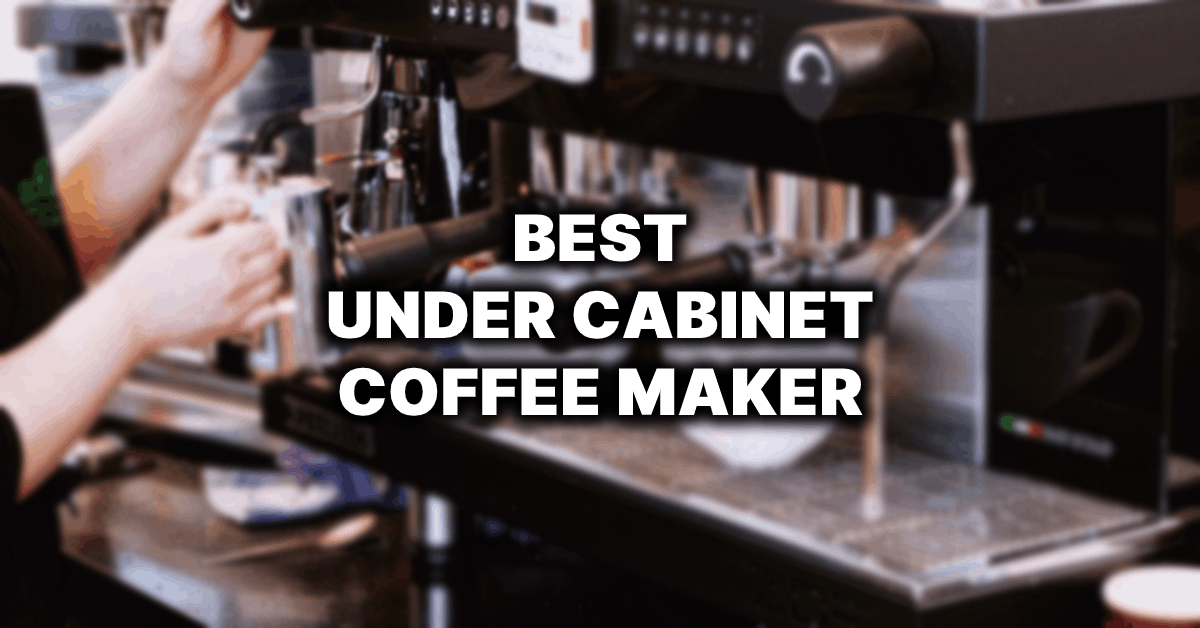 best under cabinet coffee maker