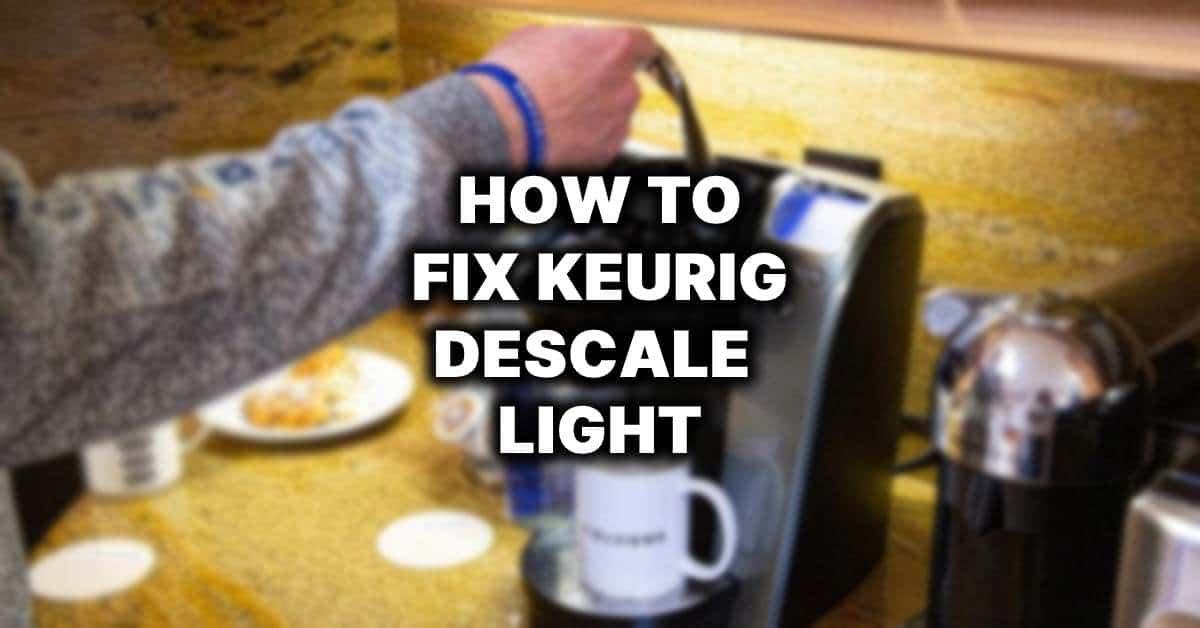 how to fix keurig descale light