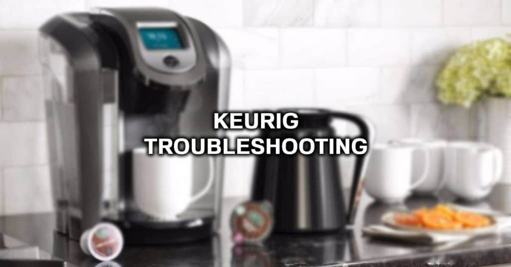 keurig troubleshooting
