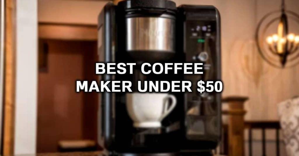 best coffee maker under $40