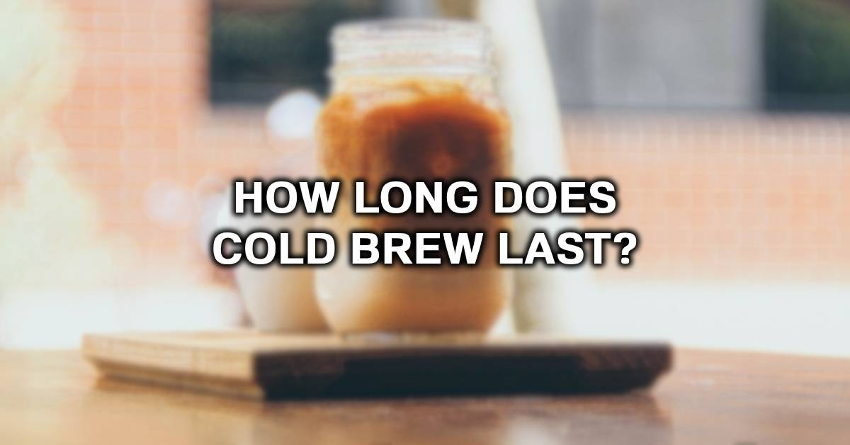 how long is cold brew good in the fridge