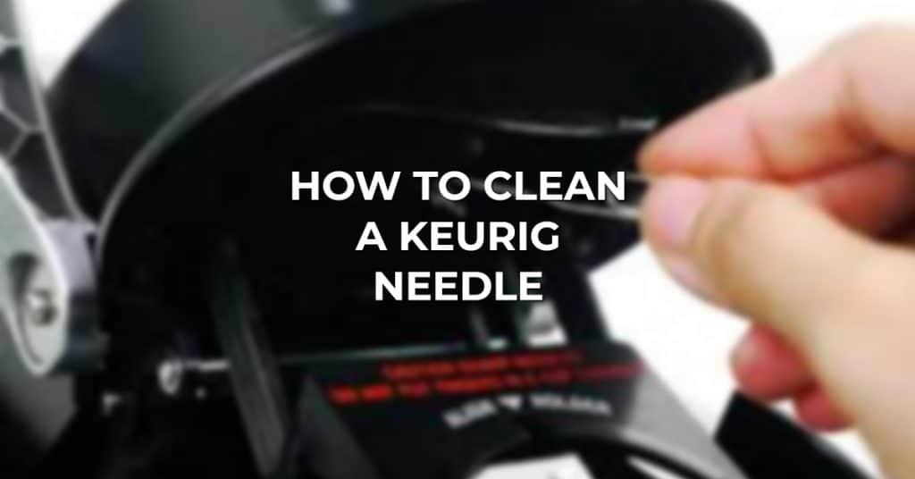 clean keurig needles