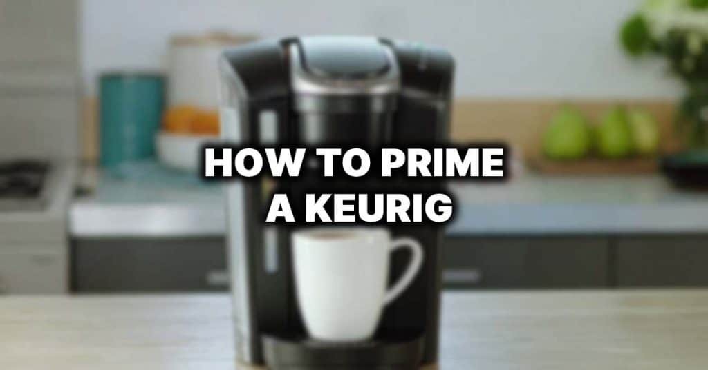 how to prime a keurig