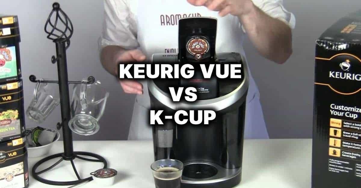 keurig vue vs k cup