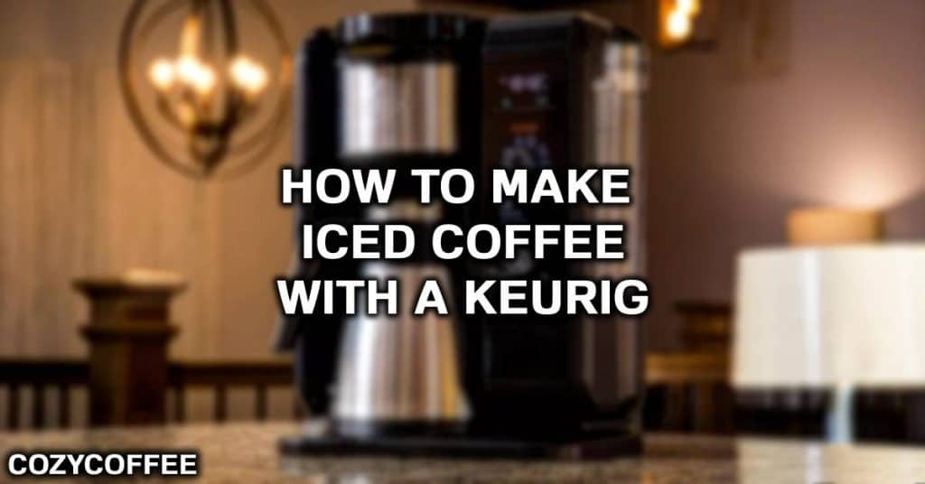 how to make iced coffee in a keurig