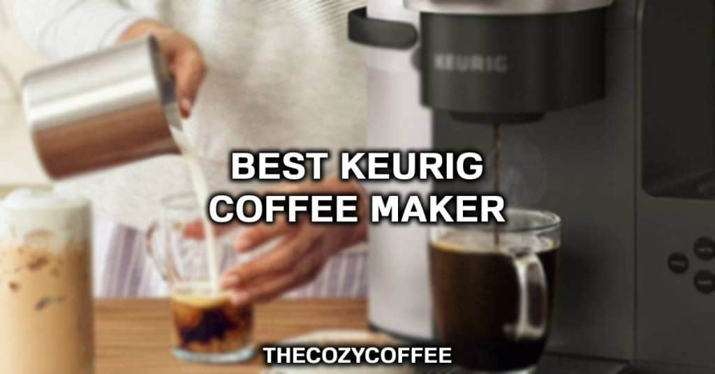 keurig coffee machine reviews