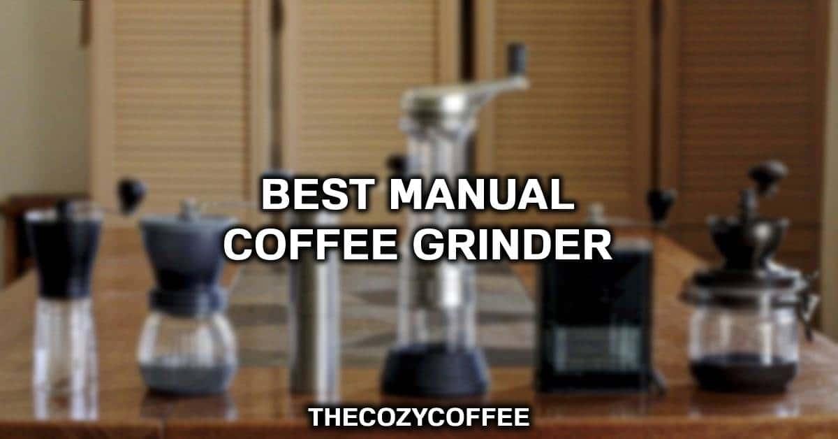manual coffee grinder reviews