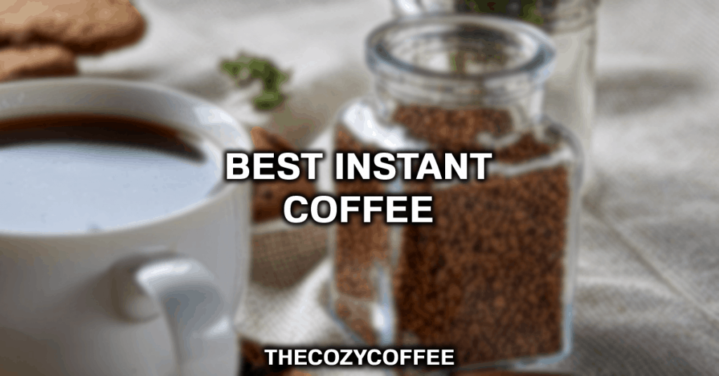 """Image with the text """"Best Instant Coffee"""" On Top"""