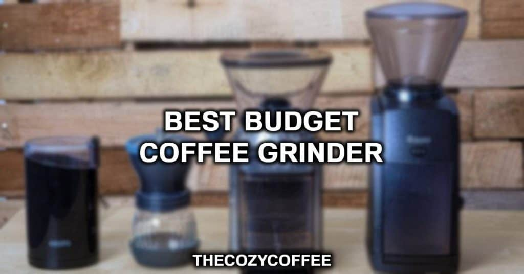 best budget coffee grinder