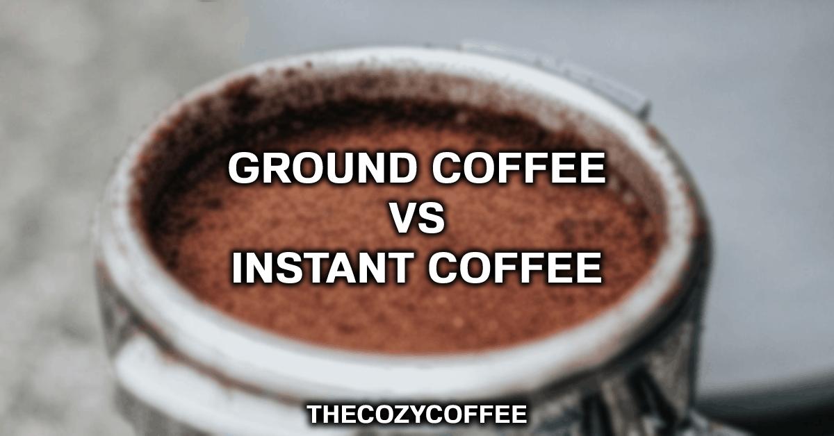 instant vs ground coffee