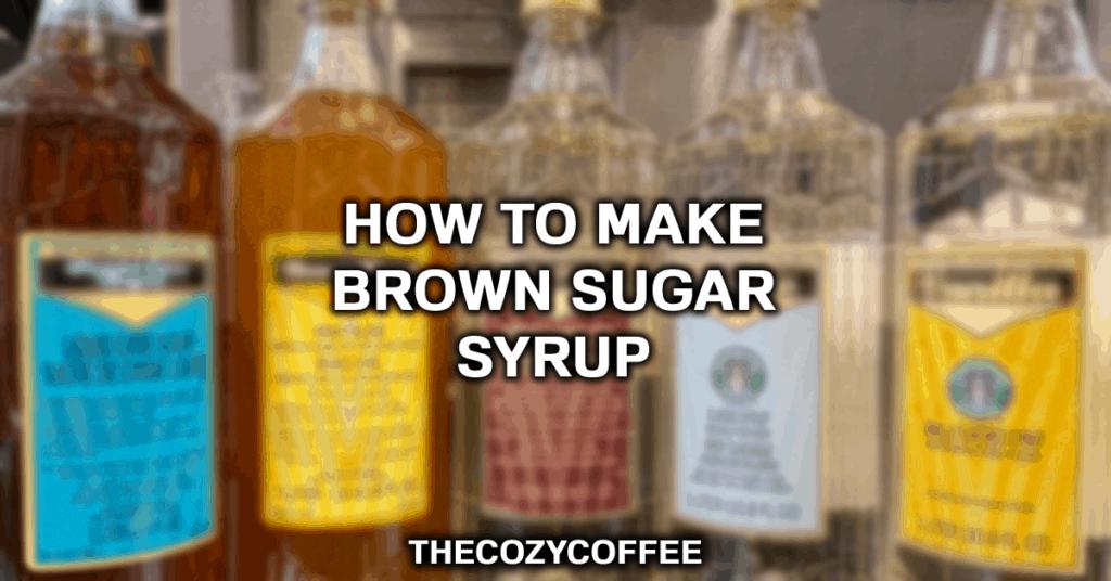 How To make Brown Sugar Simple Syrup Like Starbucks