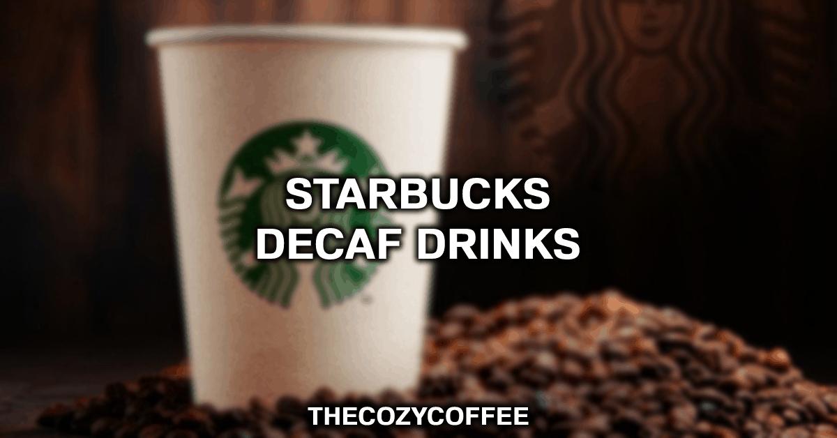 decaf starbucks drinks
