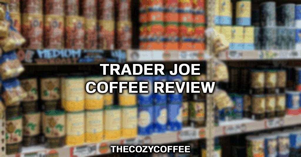 trader joe coffee reviews