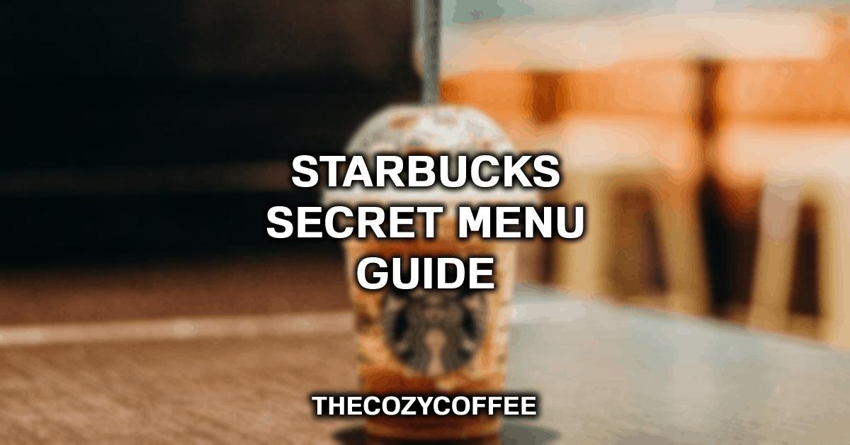 starbucks secret menu guide